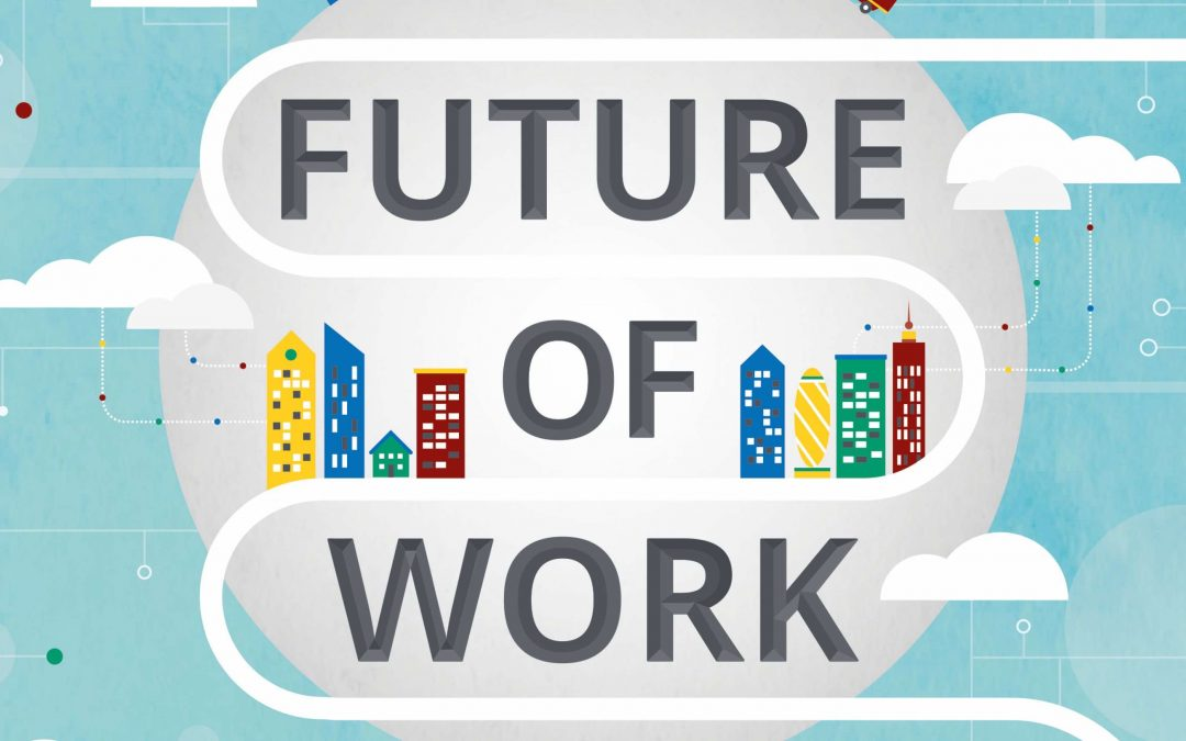 The future of work: Coming sooner than you think
